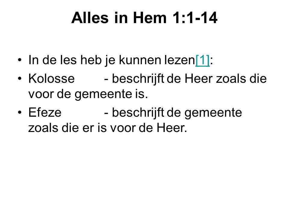 Alles in Hem 1:1-14 In de les heb je kunnen lezen[1]:
